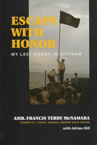 Escape with Honor: My Last Hours in Vietnam