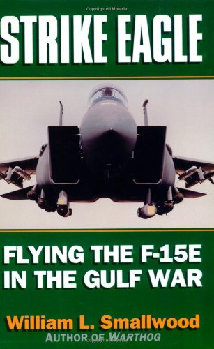9781574881226: Strike Eagle: Flying the F-15e in the Gulf War