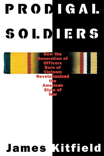 9781574881233: Prodigal Soldiers: How the Generation of Officers Born of Vietnam Revolutionized the American Style of War