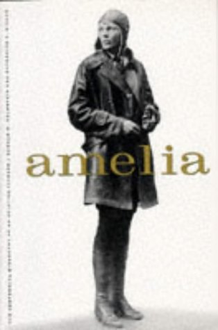 9781574881349: Amelia: The Centennial Biography of an Aviation Pioneer