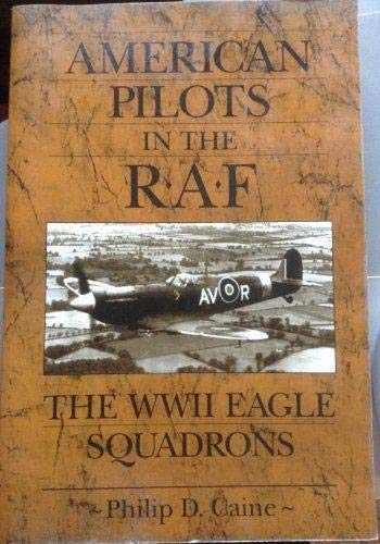 9781574881370: American Pilots in the Raf: The Wwii Eagle Squadrons