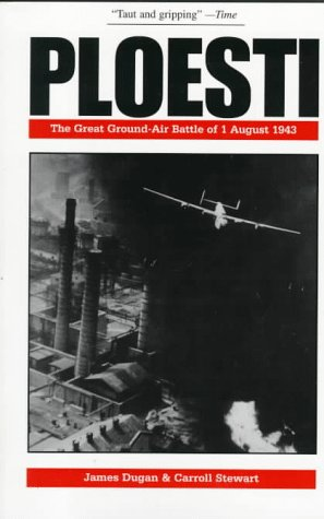 9781574881448: Ploesti: The Great Ground-Air Battle of 1 August 1943