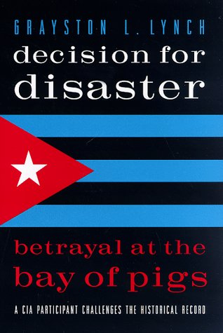 9781574881486: Decision for Disaster: Betrayal at the Bay of Pigs