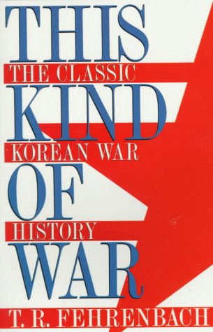 This Kind of War: The Classic Korean War History (Brassey's Five-Star Paperback Series): ...