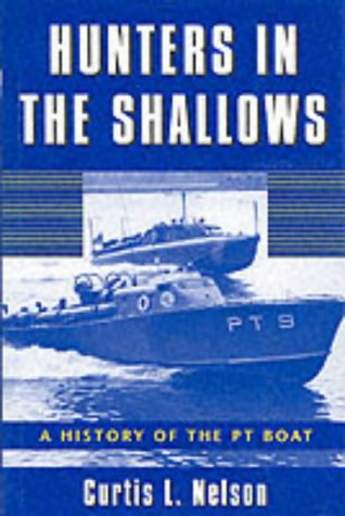9781574881677: Hunters in the Shallows: A History of the Pt Boat
