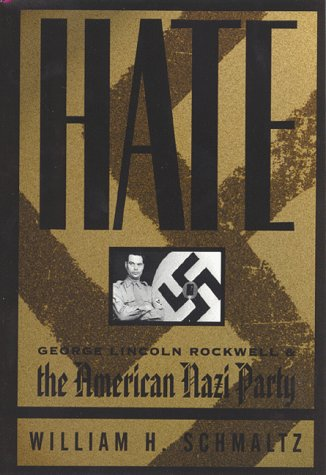 9781574881714: Hate: George Lincoln Rockwell and the American Nazi Party