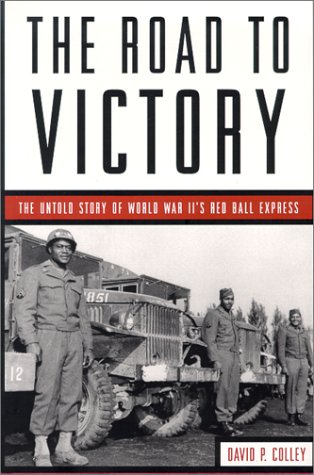 9781574881738: The Road to Victory: The Untold Story of World War Ii's Red Ball Express