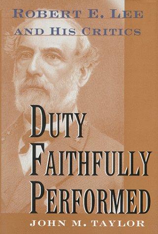 9781574881837: Duty Faithfully Performed: Robert E. Lee and His Critics
