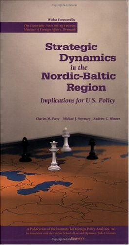 9781574881967: Strategic Dynamics in the Nordic-Baltic Region: Implications for U.S. Policy
