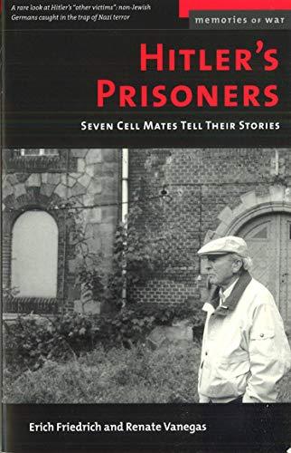 9781574882209: Hitler's Prisoners: Seven Cell Mates Tell Their Stories (Memories of War)