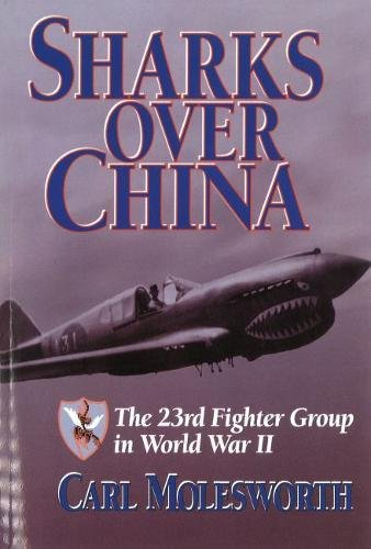 9781574882254: Sharks Over China: The 23rd Fighter Group in World War II