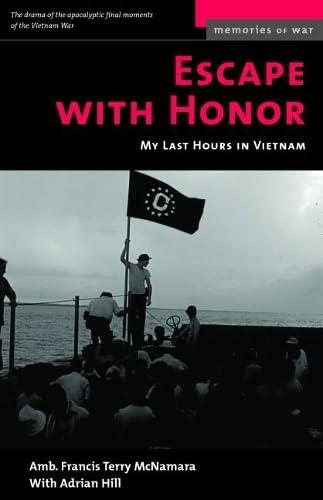 9781574882308: Escape With Honor: My Last Hours in Vietnam (Memories of War)
