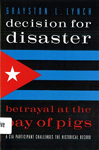 9781574882377: Decision for Disaster: Betrayal at the Bay of Pigs