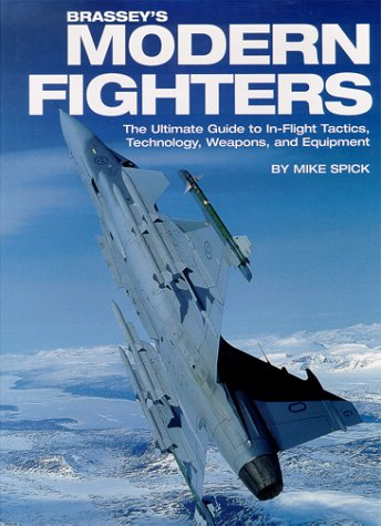 9781574882476: Brassey's Modern Fighters: The Ultimate Guide to In-Flight Tactics, Technology, Weapons, and Equipment