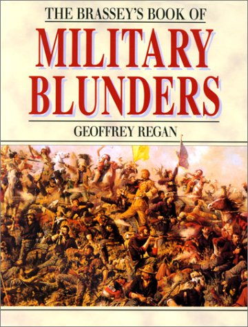 9781574882520: Brassey's Book of Military Blunders