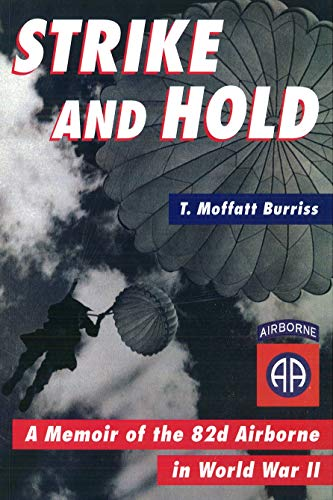 9781574882582: Strike And Hold: A Memoir of the 82nd Airborne in World War II