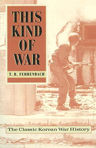 9781574882599: This Kind of War: The Classic Korean War History - Fiftieth Anniversary Edition