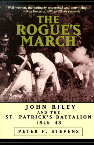 9781574882605: The Rogue's March: John Riley and the St.Patrick's Battalion