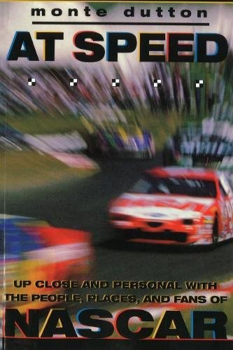 9781574882612: At Speed: Up Close and Personal With the People, Places, and Fans of NASCAR