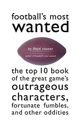 Footballs Most Wanted: The Top 10 Book: Conner, Floyd D.
