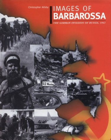 9781574883190: Images of Barbarossa: The German Invasion of Russia, 1941