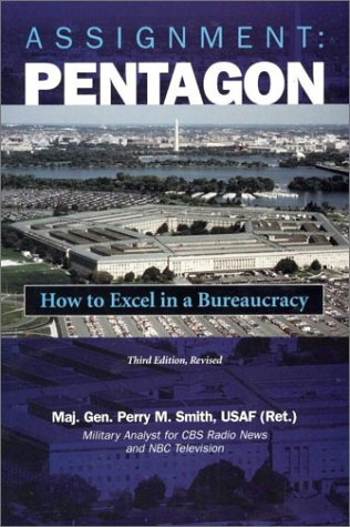 9781574883404: Assignment: Pentagon: How to Excel in a Bureaucracy, 3d Edition, Revised