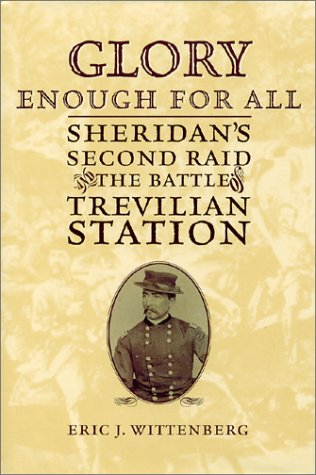 9781574883534: Glory Enough for All : Sheridan's Second Raid and the Battle of Trevilian Station