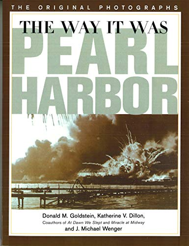 9781574883596: The Way It Was - Pearl Harbor: The Original Photographs (America Goes to War)