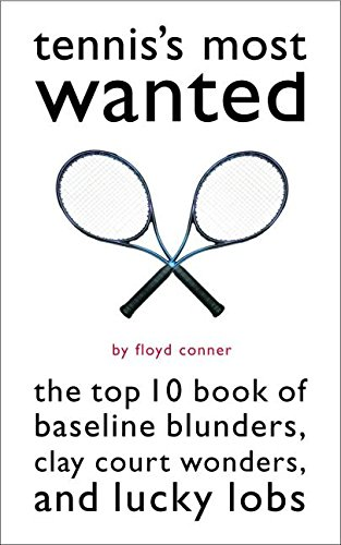 Tenniss Most Wanted: The Top 10 Book: Conner, Floyd