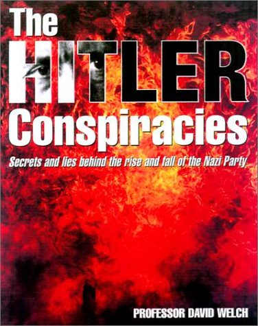 9781574883800: The Hitler Conspiracies: Secrets and Lies Behind the Rise and Fall of Nazi Etc