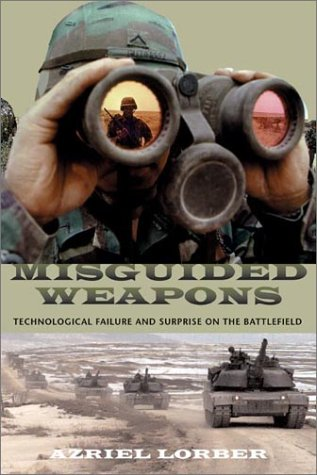9781574883954: Misguided Weapons: Technological Failure and Surprise on the Battlefield