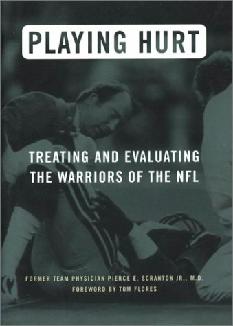 9781574883978: Playing Hurt: Evaluating and Treating the Warriors of the NFL