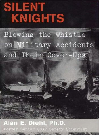 9781574884128: Silent Knights: Blowing the Whistle on Military Accidents