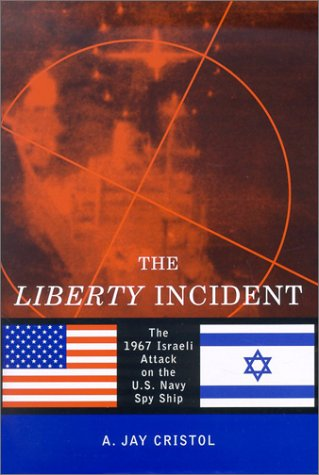 9781574884142: The Liberty Incident: The 1967 Attack on the U.S. Navy Spy Ship