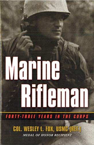 9781574884258: Marine Rifleman: Forty-Three Years in the Corps (Memories of War)