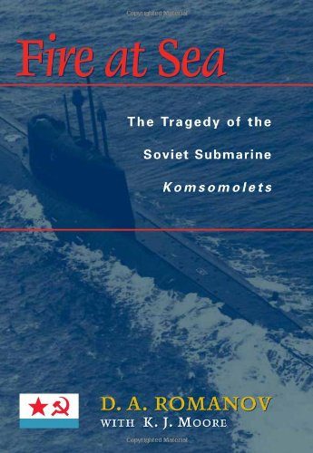 Fire At Sea: The Tragedy Of The Soviet Submarine Komsomolets