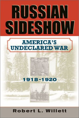 9781574884296: Russian Sideshow: America's Undeclared War, 1918-1920