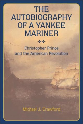 9781574884401: The Autobiography of a Yankee Mariner: Christopher Prince and the American Revolution