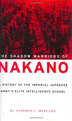 The Shadow Warriors of Nakano: A History of the Imperial Japanese Army's Elite Intelligence ...