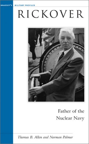 9781574884456: Rickover: Father of the Nuclear Navy (Potomac's Military Profiles)