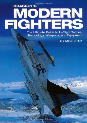 9781574884623: Brassey's Modern Fighters: The Ultimate Guide to In-Flight Tactics, Technology, Weapons, and Equipment