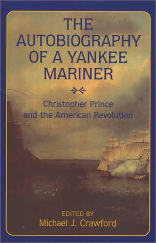9781574885330: Autobiography of a Yankee Mariner: Christopher Prince and the American Revolution