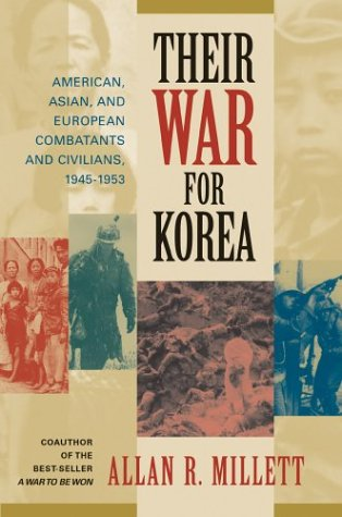 9781574885347: Their War for Korea: American, Asian, and European Combatants and Civilians, 1945-1953