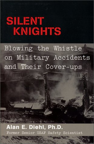 9781574885446: Silent Knights: Blowing the Whistle on Military Accidents and Their Cover-Ups