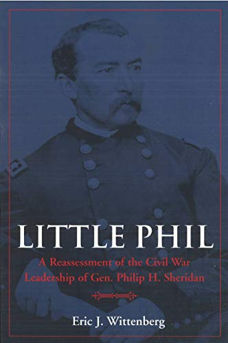 9781574885484: Little Phil: A Reassessment of the Civil War Leadership of Gen. Philip H. Sheridan
