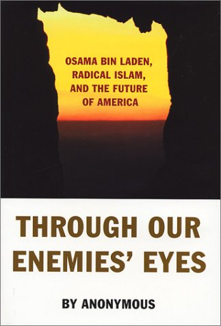 9781574885521: Through Our Enemies' Eyes: Osama bin Laden, Radical Islam, and the Future of America