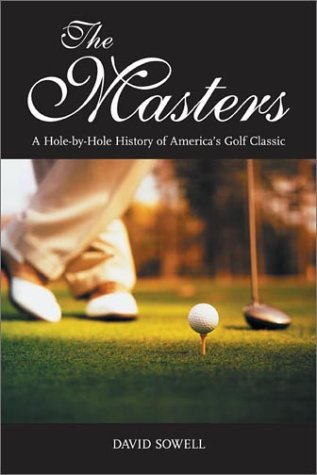 9781574885668: The Masters: A Hole-By-Hole History of America's Golf Classic