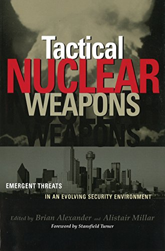 Tactical Nuclear Weapons: Emergent Threats in an: Alistair Millar, Brian