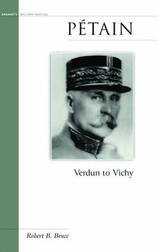 9781574885989: Petain: Verdun to Vichy (Military Profiles)