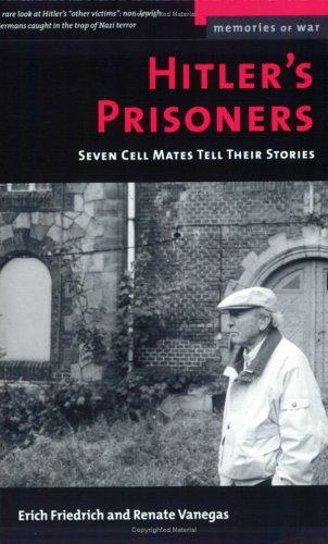 9781574886009: Hitler's Prisoners: Seven Cell Mates Tell Their Stories (Memories of War)